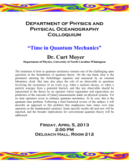"""Time in Quantum Mechanics"" Dr. Curt Moyer Department of Physics and Physical Oceanography"