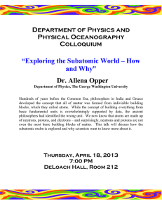 """Exploring the Subatomic World – How and Why"" Dr. Allena Opper"