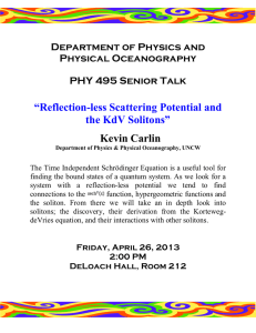 """Reflection-less Scattering Potential and the KdV Solitons"" Kevin Carlin Department of Physics and"