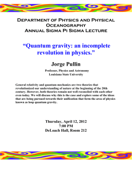 """Quantum gravity: an incomplete revolution in physics.""  Jorge Pullin"