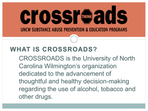 WHAT IS CROSSROADS? CROSSROADS is the University of North Carolina Wilmington's organization