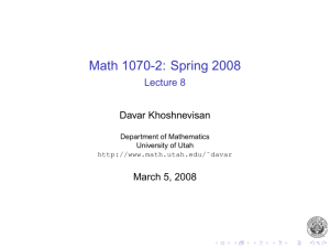 Math 1070-2: Spring 2008 Lecture 8 Davar Khoshnevisan March 5, 2008