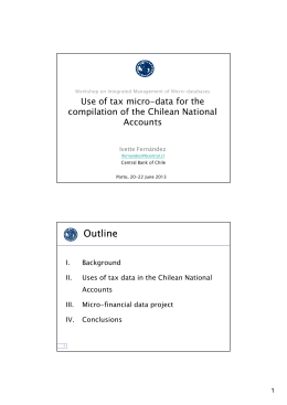 Outline Use of tax micro-data for the compilation of the Chilean National Accounts
