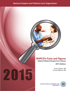 NHPCO's Facts and Figures National Hospice and Palliative Care Organization 2015 Edition