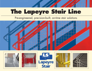 The Lapeyre Stair Line Pre-engineered, precision-built, on-time stair solutions TM