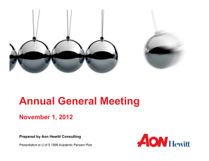 Annual General Meeting November 1, 2012 Prepared by Aon Hewitt Consulting