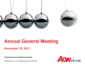 Annual General Meeting  November 10, 2011 Prepared by Aon Hewitt Consulting