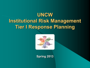 UNCW Institutional Risk Management Tier I Response Planning Spring 2013