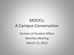 MOOCs: A Campus Conversation Division of Student Affairs Monthly Meeting
