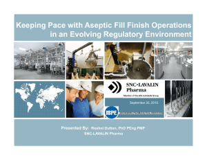 Keeping Pace with Aseptic Fill Finish Operations Presented By: