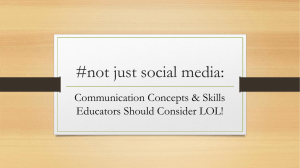 #not just social media: Communication Concepts & Skills Educators Should Consider LOL!