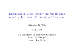 "Discussion of ""Credit Supply and the Housing Sebastian Di Tella"