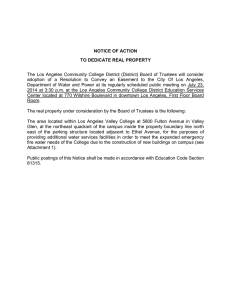 NOTICE OF ACTION  TO DEDICATE REAL PROPERTY The  Los  Angeles  Community  College  District  (District)  Board  of  Trustees ... adoption  of  a  Resolution  to  Convey  an  Easement  to  the ...