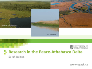 Research in the Peace-Athabasca Delta www.usask.ca Sarah Baines www.291filmcompany.ca