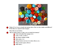 Think of 3 to 4 ways to classify the buttons... Write ideas on a separate sheet of paper.