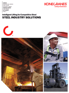 STEEL INDUSTRY SOLUTIONS Intelligent Lifting for Competitive Steel SERVICE PROCESS CRANES