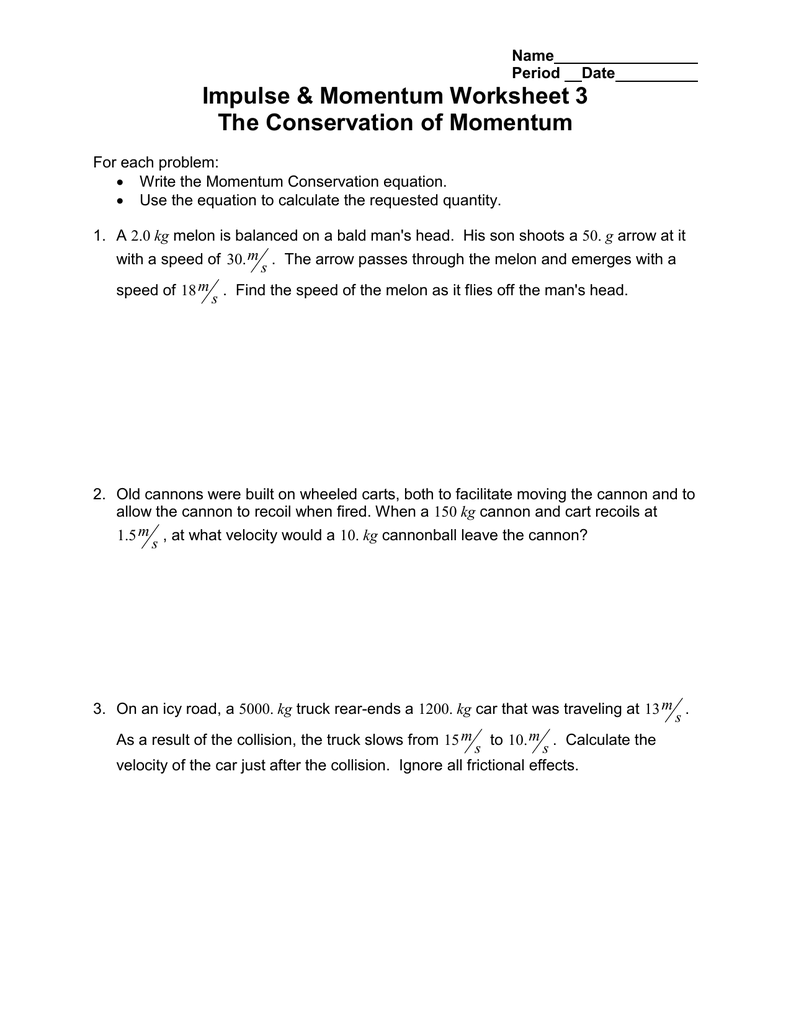 Impulse & Momentum Worksheet 3 The Conservation of Momentum