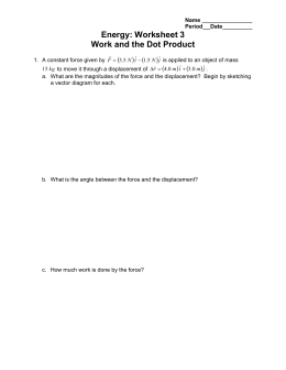 Energy: Worksheet 3 Work and the Dot Product   