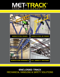 ENCLOSED TRACK MECHANICAL HANDLING & SAFETY SOLUTIONS WORKSTATION CRANES WORKSTATION JIB CRANES