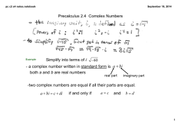 Precalculus 2.4  Complex Numbers i ­ a complex number written in standard form is a