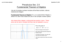 Precalculus Sec. 2.5  Fundamental Theorem of Algebra ­the set of complex numbers includes all the Real numbers, rational,  irrational and integers