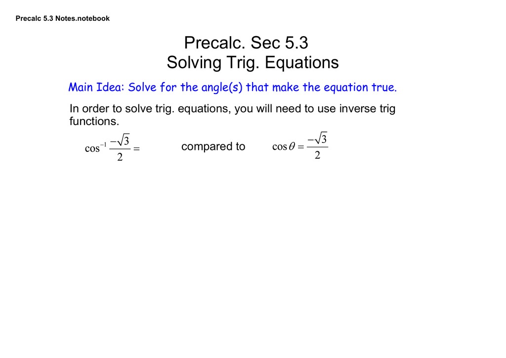 Precalc  Sec 5 3 Solving Trig  Equations Main Idea: Solve