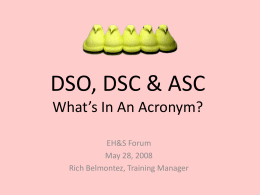 DSO, DSC & ASC What's In An Acronym? EH&S Forum May 28, 2008