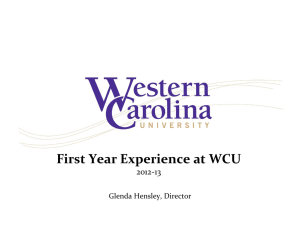 First Year Experience at WCU 2012-13  Glenda Hensley, Director