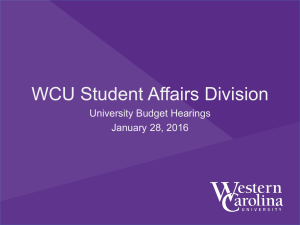 WCU Student Affairs Division University Budget Hearings January 28, 2016
