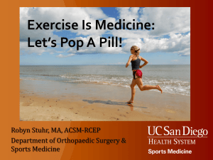 Exercise Is Medicine: Let's Pop A Pill! Robyn Stuhr, MA, ACSM-RCEP