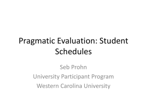Pragmatic Evaluation: Student Schedules Seb Prohn University Participant Program