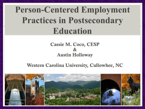 Person-Centered Employment Practices in Postsecondary Education Cassie M. Coco, CESP