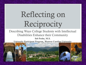 Reflecting on Reciprocity Describing Ways College Students with Intellectual Disabilities Enhance their Community
