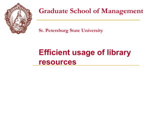 Efficient usage of library resources Graduate School of Management St. Petersburg State University