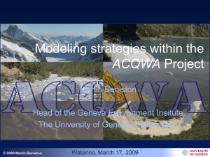 Modeling strategies within the ACQWA Martin Beniston Head of the Geneva Environment Insitute