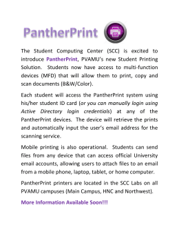 The  Student  Computing  Center  (SCC) ... introduce ,  PVAMU's  new  Student  Printing