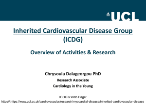 Inherited Cardiovascular Disease Group (ICDG) Overview of Activities & Research Chrysoula Dalageorgou PhD