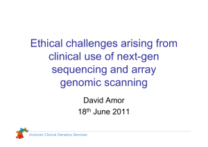 Ethical challenges arising from clinical use of next-gen sequencing and array genomic scanning