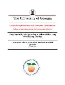 The University of Georgia The Feasibility of Operating a Value-Added Hog