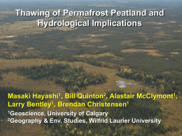 Thawing of Permafrost Peatland and Hydrological Implications Masaki Hayashi , Bill Quinton