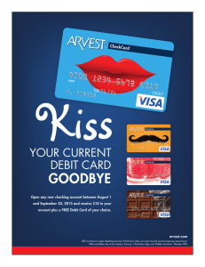 Kiss GOODBYE YOUR CURRENT DEBIT CARD