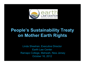 People's Sustainability Treaty on Mother Earth Rights Linda Sheehan, Executive Director