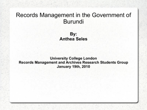 Records Management in the Government of Burundi By: Anthea Seles