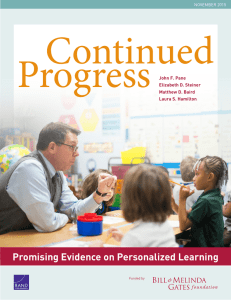 Continued Progress Promising Evidence on Personalized Learning John F. Pane