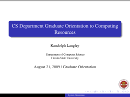 CS Department Graduate Orientation to Computing Resources Randolph Langley