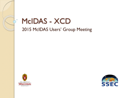 McIDAS - XCD 2015 McIDAS Users' Group Meeting