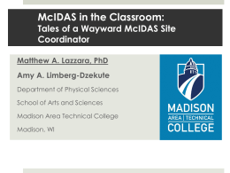 McIDAS in the Classroom: Tales of a Wayward McIDAS Site Coordinator