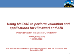 Using McIDAS to perform validation and applications for Himawari and ABI