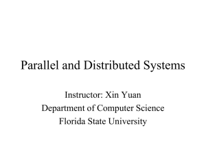 Parallel and Distributed Systems Instructor: Xin Yuan Department of Computer Science