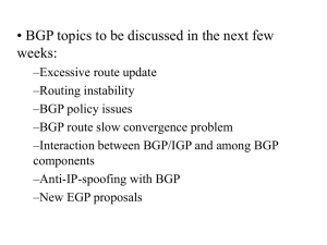• BGP topics to be discussed in the next few weeks: